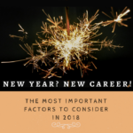 New Year, New Career 2018: Factors to Consider
