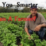 Farmers ARE Intelligent  –  More intelligent than you!